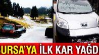 Bursa Uludağ'da yılın ilk karı !