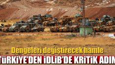 Türkiye'den İdlib'de kritik adım